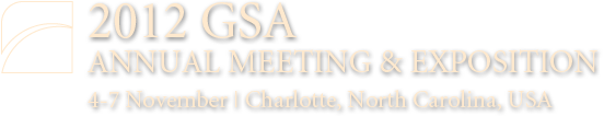 2012 GSA Annual Meeting & Exposition: 4-7 Nov, Charlotte, NC, USA